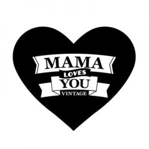 Mama Loves You Vintage